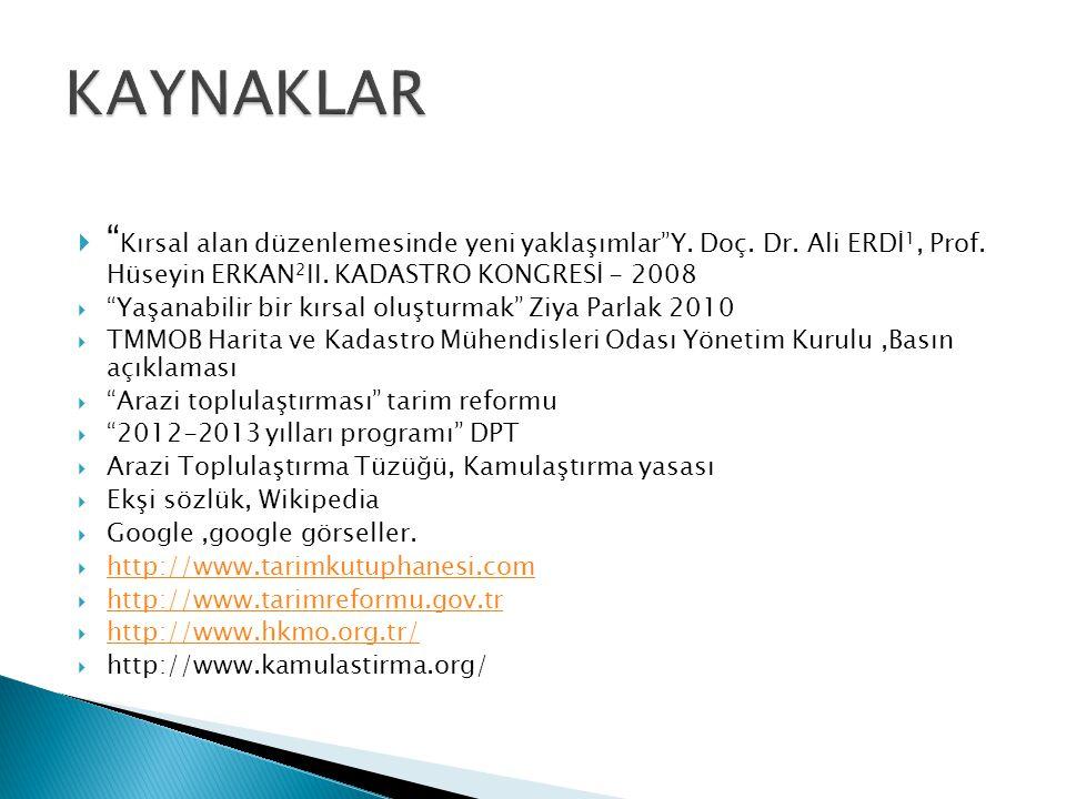 """ """" Kırsal alan düzenlemesinde yeni yaklaşımlar""""Y. Doç. Dr. Ali ERDİ 1, Prof. Hüseyin ERKAN 2 II. KADASTRO KONGRESİ - 2008  """"Yaşanabilir bir kırsal o"""
