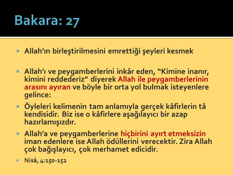""" Allah'ın birleştirilmesini emrettiği şeyleri kesmek  Allah'ı ve peygamberlerini inkâr eden, """"Kimine inanır, kimini reddederiz"""" diyerek Allah ile pe"""