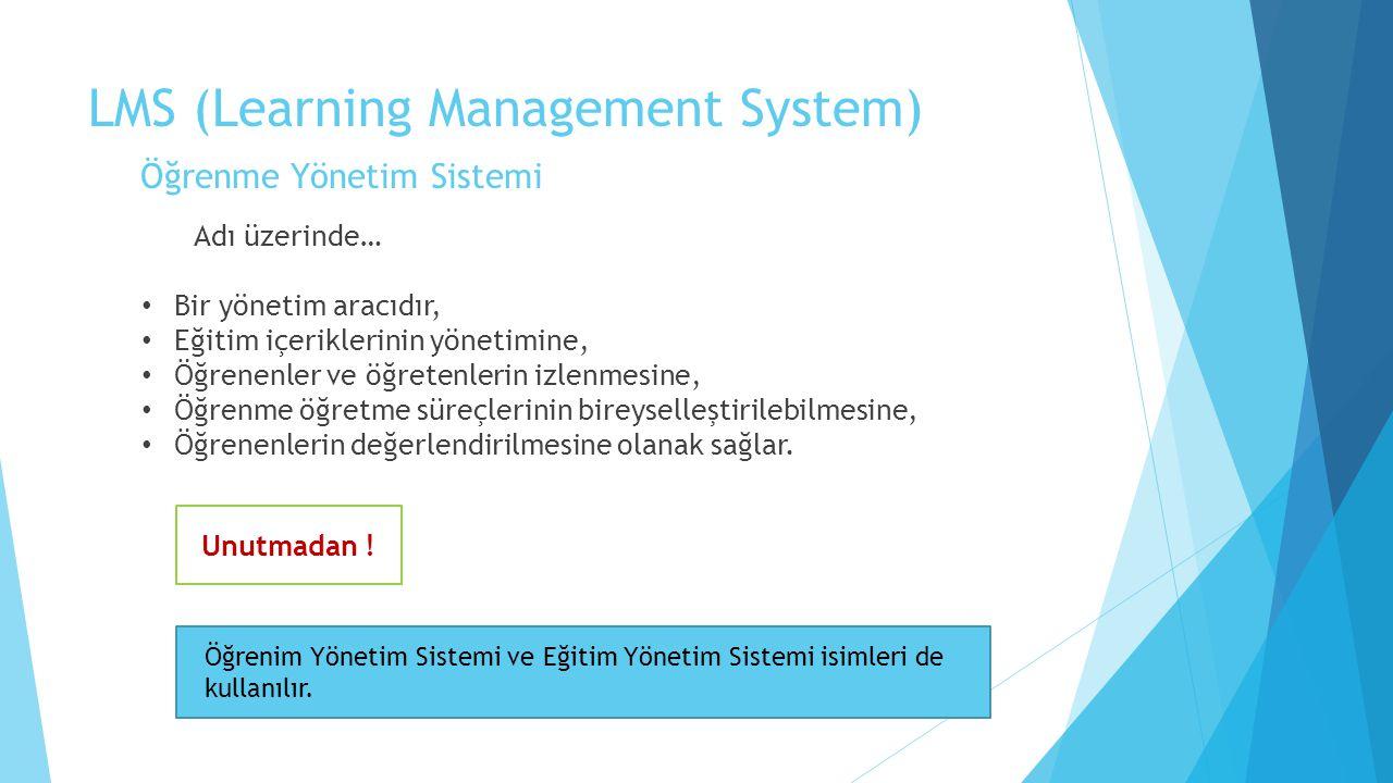 LMS (Learning Management System) Öğrenme Yönetim Sistemi Unutmadan ! Öğrenim Yönetim Sistemi ve Eğitim Yönetim Sistemi isimleri de kullanılır. Adı üze