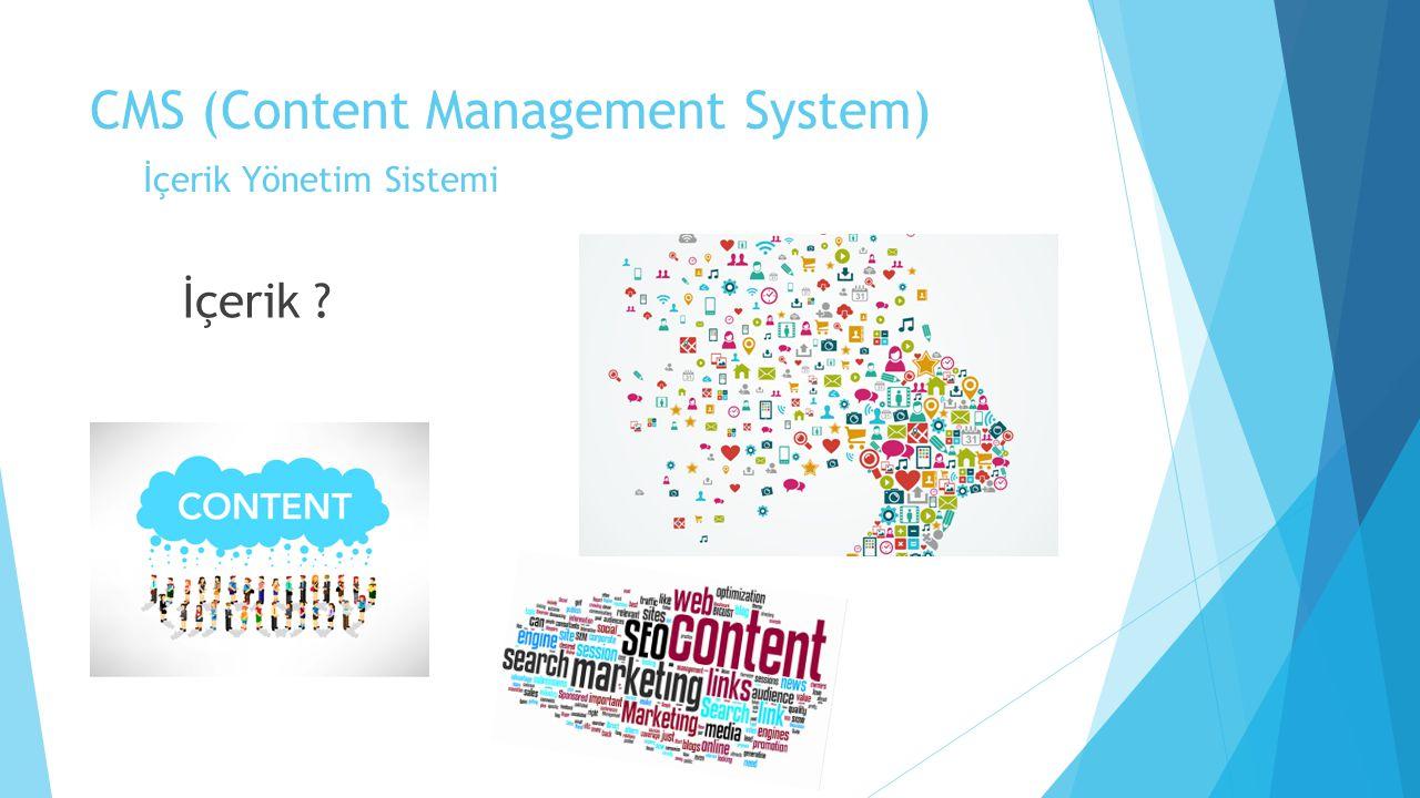 CMS (Content Management System) İçerik Yönetim Sistemi İçerik ?
