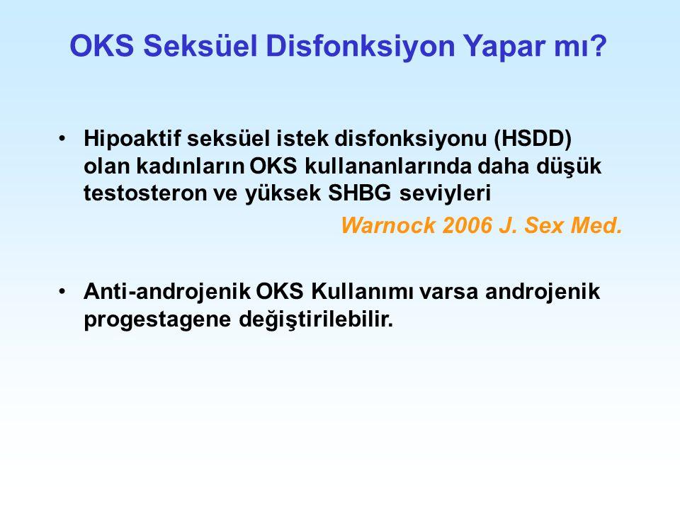 Hipoaktif seksüel istek disfonksiyonu (HSDD) olan kadınların OKS kullananlarında daha düşük testosteron ve yüksek SHBG seviyleri Warnock 2006 J. Sex M