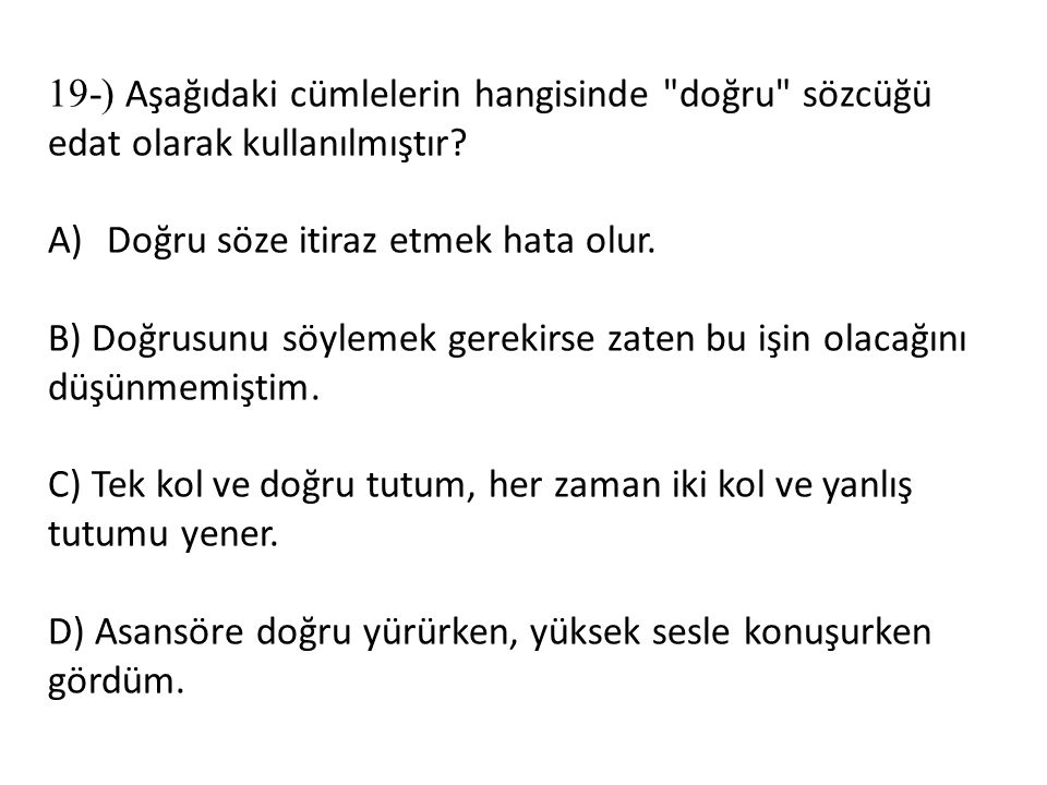 19-) Aşağıdaki cümlelerin hangisinde