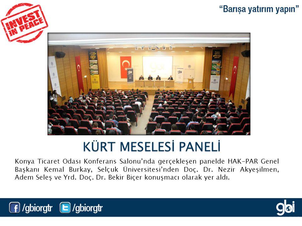 Konya Ticaret Odası Konferans Salonu'nda gerçekleşen panelde HAK-PAR Genel Başkanı Kemal Burkay, Selçuk Üniversitesi'nden Doç.