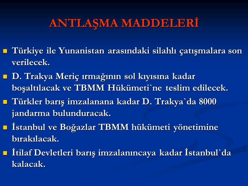 ANTLAŞMANIN ÖNEMİ Türklerin askeri zaferlerini tamamlayan siyasi bir zaferdir.