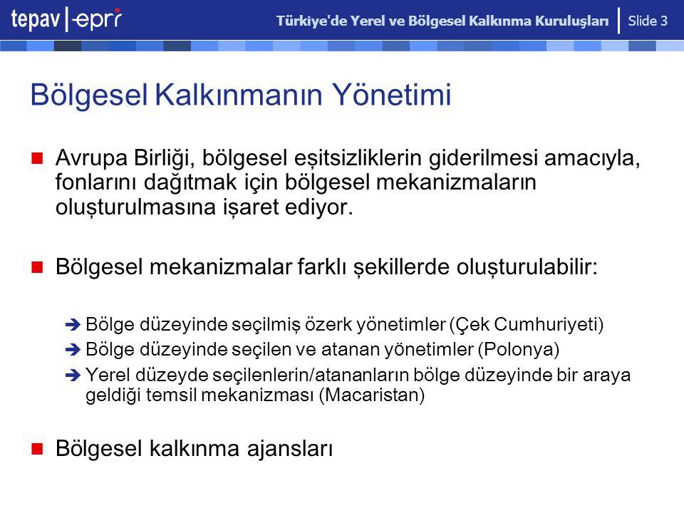 Türkiye'de Yerel ve Bölgesel Kalkınma Kuruluşları Slide 3 B ö lgesel Kalkınmanın Y ö netimi Avrupa Birliği, bölgesel eşitsizliklerin giderilmesi amacı