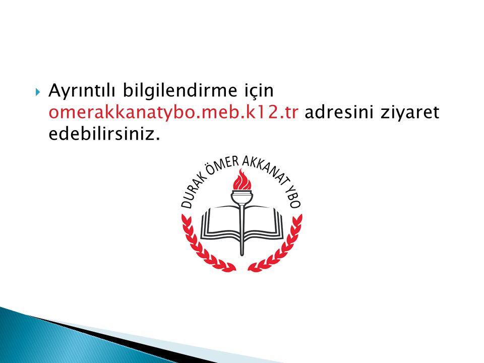  Ayrıntılı bilgilendirme için omerakkanatybo.meb.k12.tr adresini ziyaret edebilirsiniz.