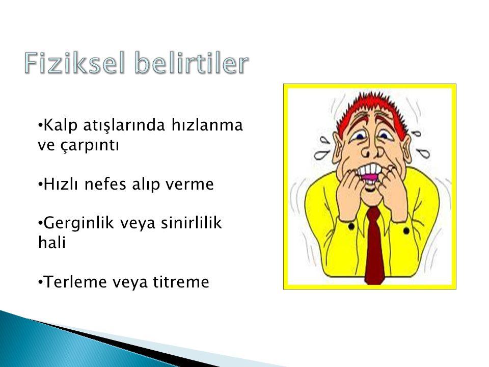 Dilin damağın kuruması İştahsızlık ve uyumada güçlük Baş ağrısı Mide şikayetleri