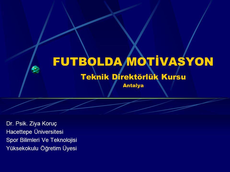 FUTBOLDA MOTİVASYON Teknik Direktörlük Kursu Antalya Dr.