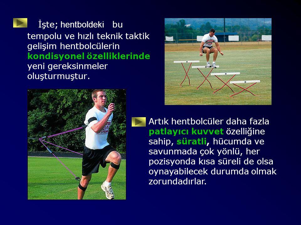 En önemlisi de hentbole özgü mükemmel bir oyun algılama ve uygulayabilme yeteneğini zorunlu kılmaktadır.