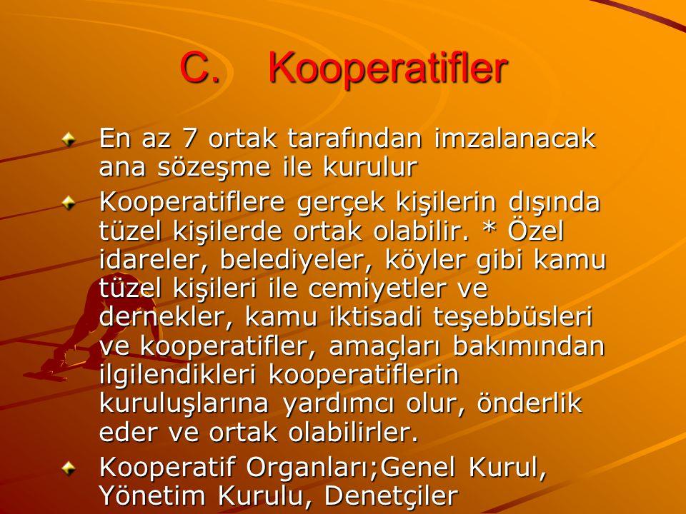 C. Kooperatifler En az 7 ortak tarafından imzalanacak ana sözeşme ile kurulur Kooperatiflere gerçek kişilerin dışında tüzel kişilerde ortak olabilir.
