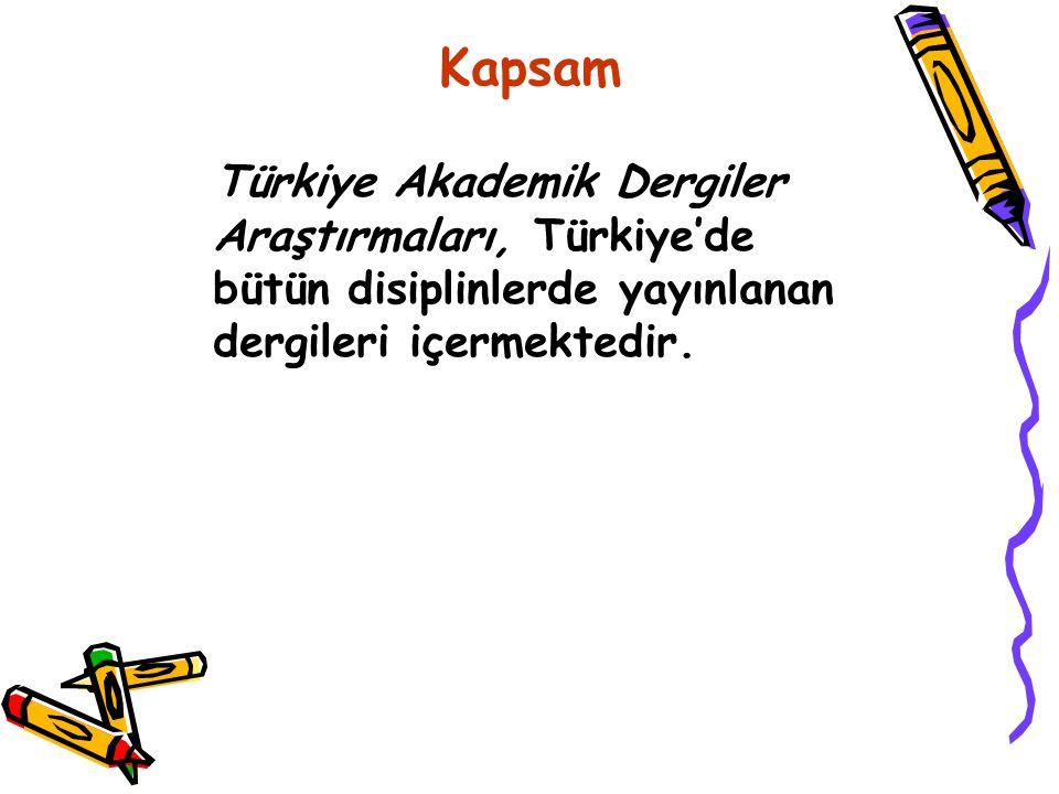 Kapsam Türkiye Akademik Dergiler Araştırmaları, Türkiye'de bütün disiplinlerde yayınlanan dergileri içermektedir.
