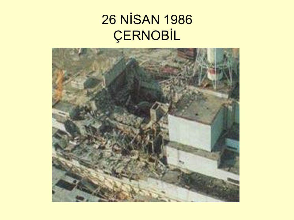 26 NİSAN 1986 ÇERNOBİL