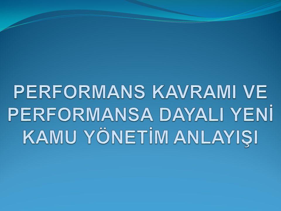 Performans Kavramı Performans, Türkçe'ye Fransızca performance kelimesinden girmiştir.