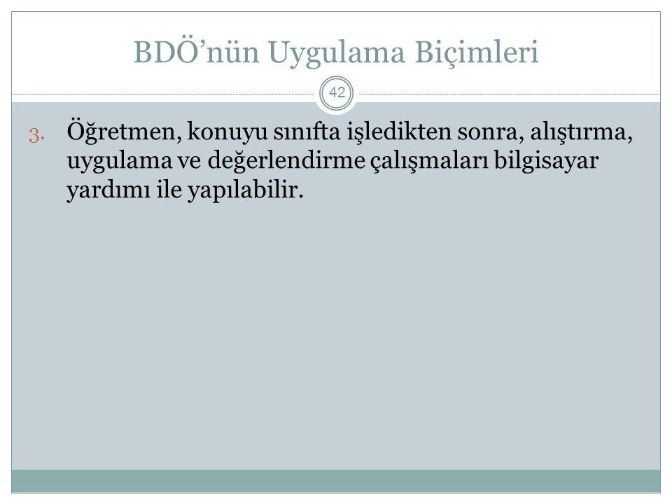 BDÖ'nün Uygulama Biçimleri 42 3.