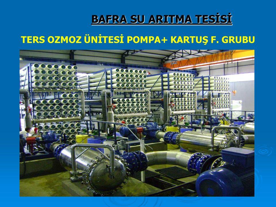 TERS OZMOZ ÜNİTESİ POMPA+ KARTUŞ F. GRUBU BAFRA SU ARITMA TESİSİ