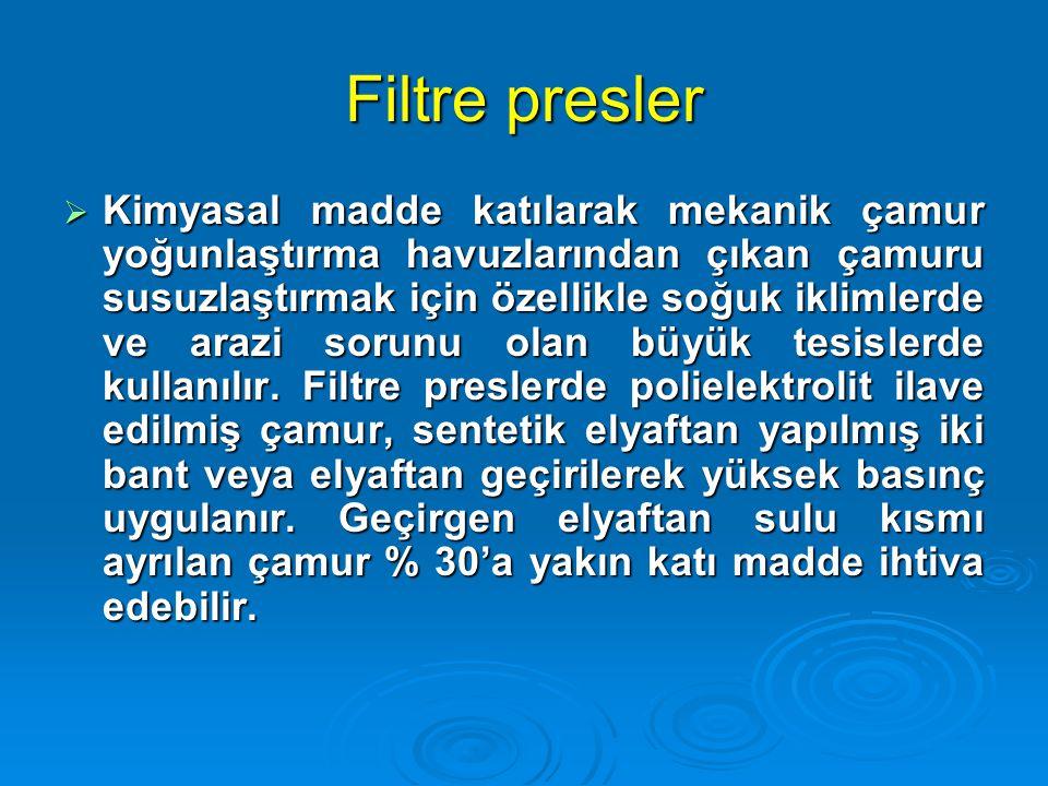 Filtre presler  Kimyasal madde katılarak mekanik çamur yoğunlaştırma havuzlarından çıkan çamuru susuzlaştırmak için özellikle soğuk iklimlerde ve ara