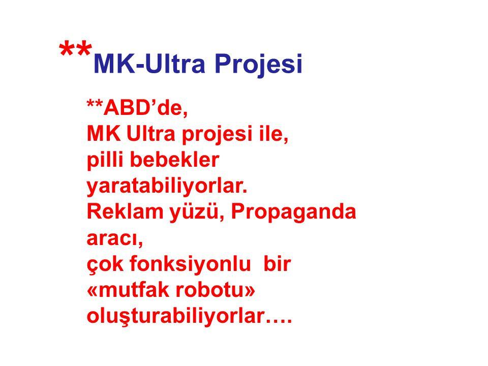 **ABD'de, MK Ultra projesi ile, pilli bebekler yaratabiliyorlar. Reklam yüzü, Propaganda aracı, çok fonksiyonlu bir «mutfak robotu» oluşturabiliyorlar