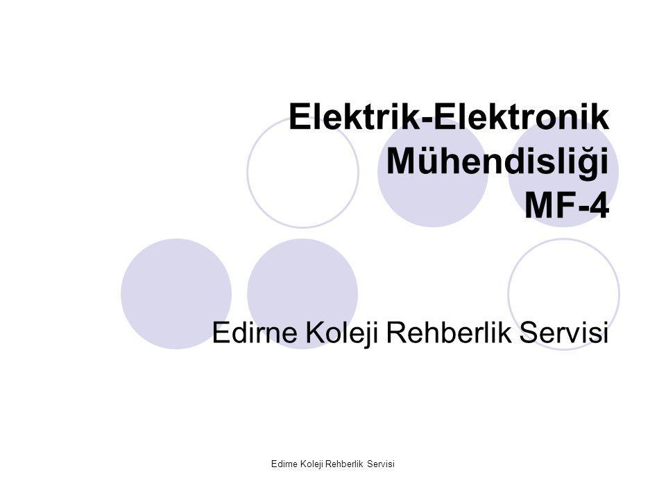Edirne Koleji Rehberlik Servisi Elektrik-Elektronik Mühendisliği MF-4 Edirne Koleji Rehberlik Servisi