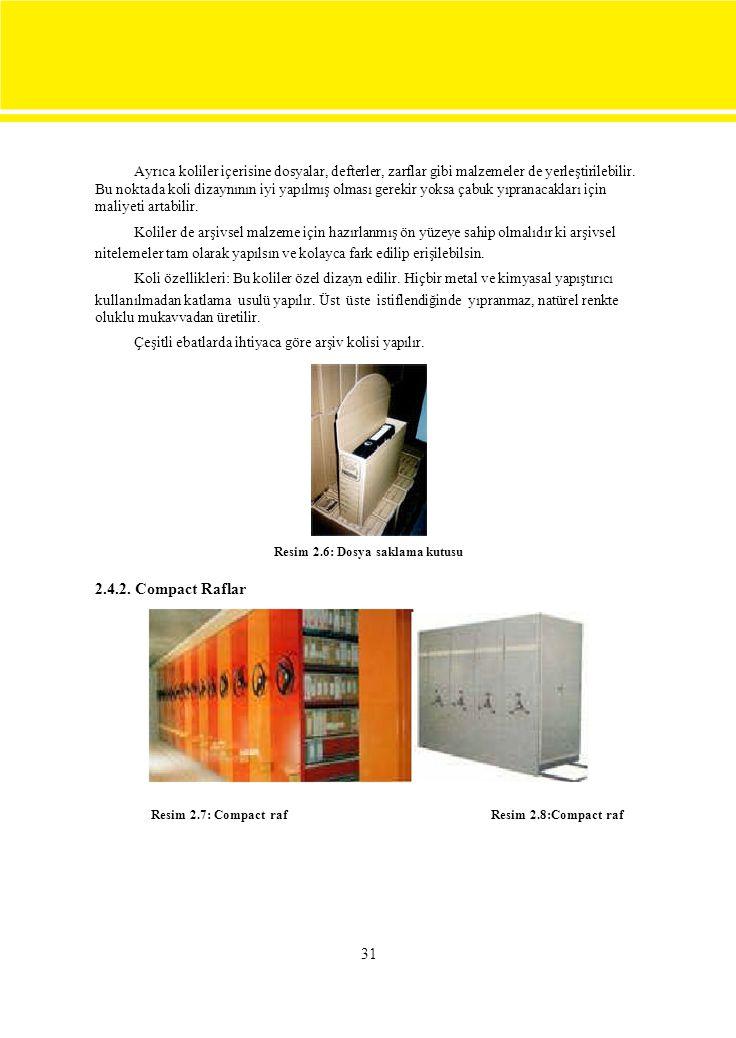 31 Ayrıca koliler içerisine dosyalar, defterler, zarflar gibi malzemeler de yerleştirilebilir.