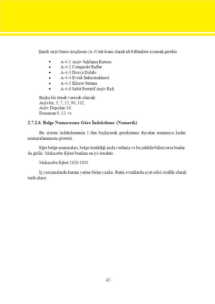 Şimdi Arşivleme Araçlarını (A-4) tek konu olarak alt bölümlere ayırmak gerekir.