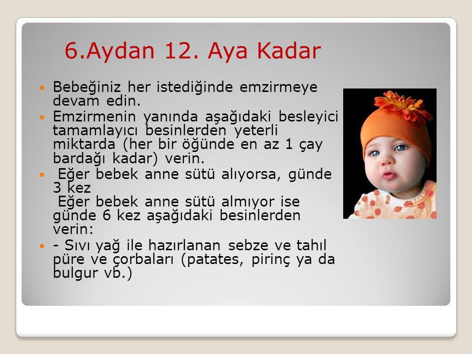 6.Aydan 12.Aya Kadar Bebeğiniz her istediğinde emzirmeye devam edin.