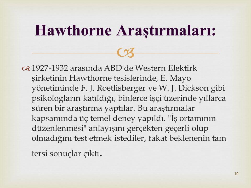   1927-1932 arasında ABD de Western Elektirk şirketinin Hawthorne tesislerinde, E.