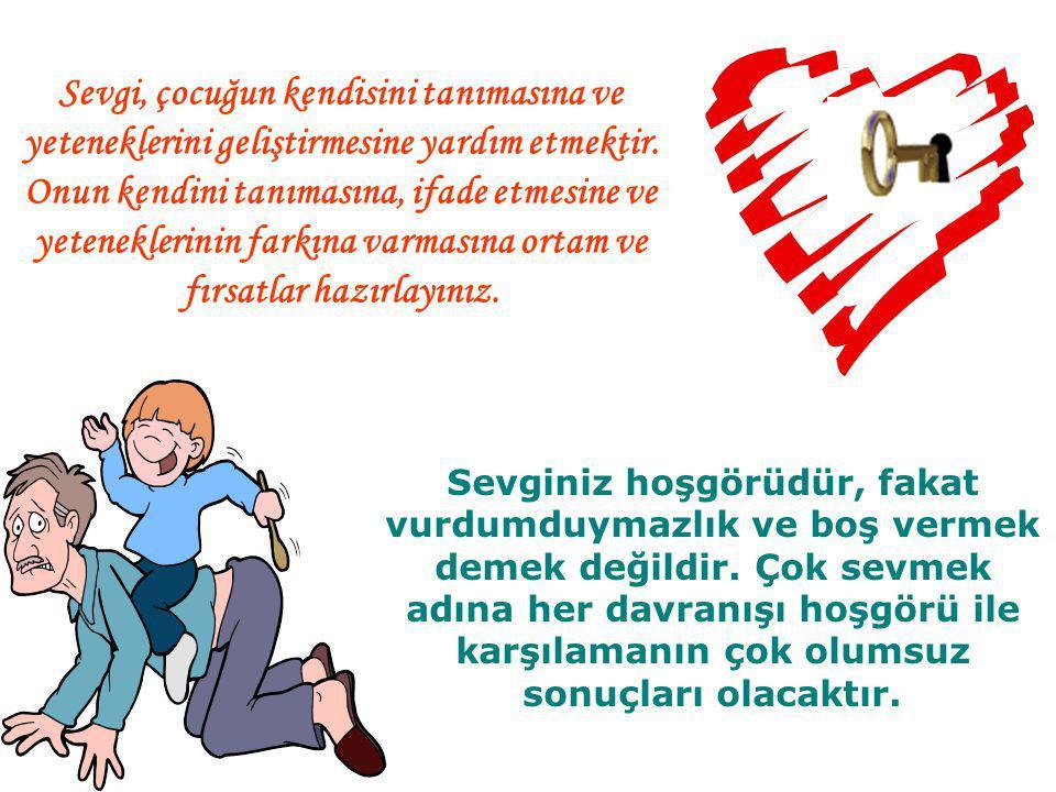 """Sadece """"seni seviyoruz"""" demekle yetinmeyiniz. Sevgi, duygu ve düşüncelerin paylaşılmasıdır. Sevgi saydam olmalıdır. """"İçinden sevmek"""" şeklinde bir sevg"""