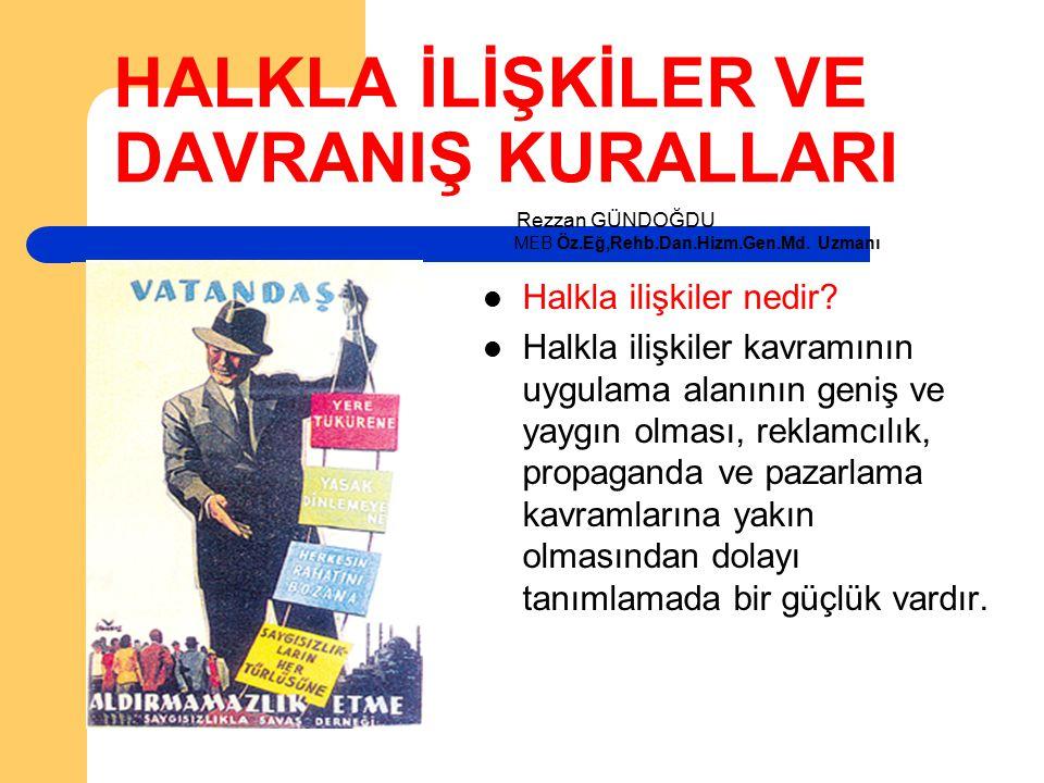 Türkiye'nin modern halkla ilişkiler kavramıyla tanışması İkinci Dünya Savaşı'ndan sonra gerçekleşmiştir.