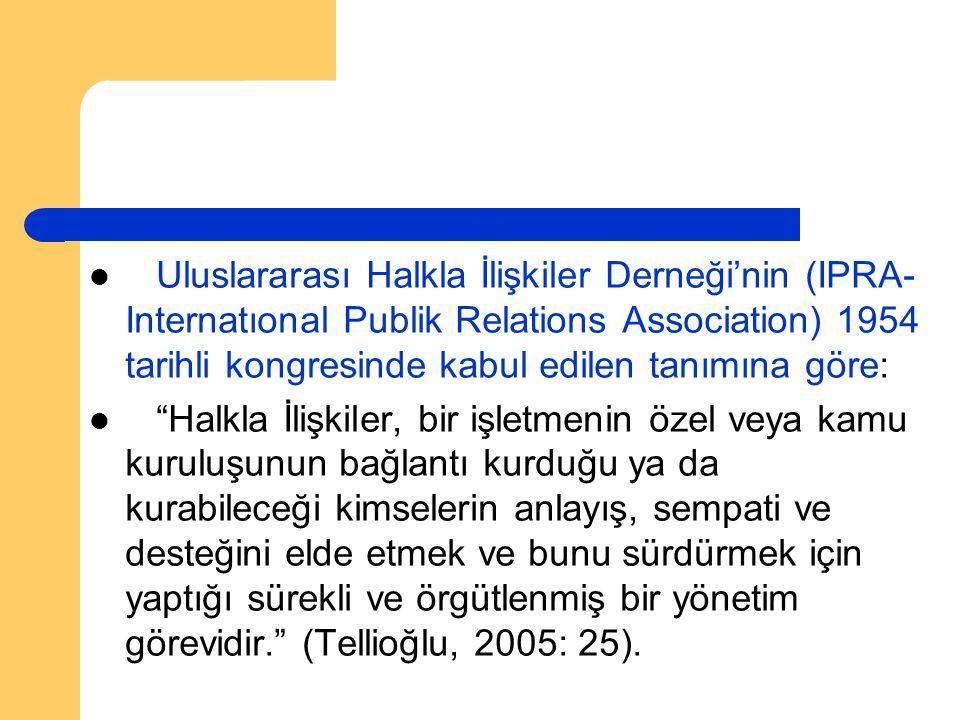 Gürüz, Demet. Halkla İlişkiler Teknikleri , Ege Üniversitesi Basımevi, İzmir, 1993, S.102.
