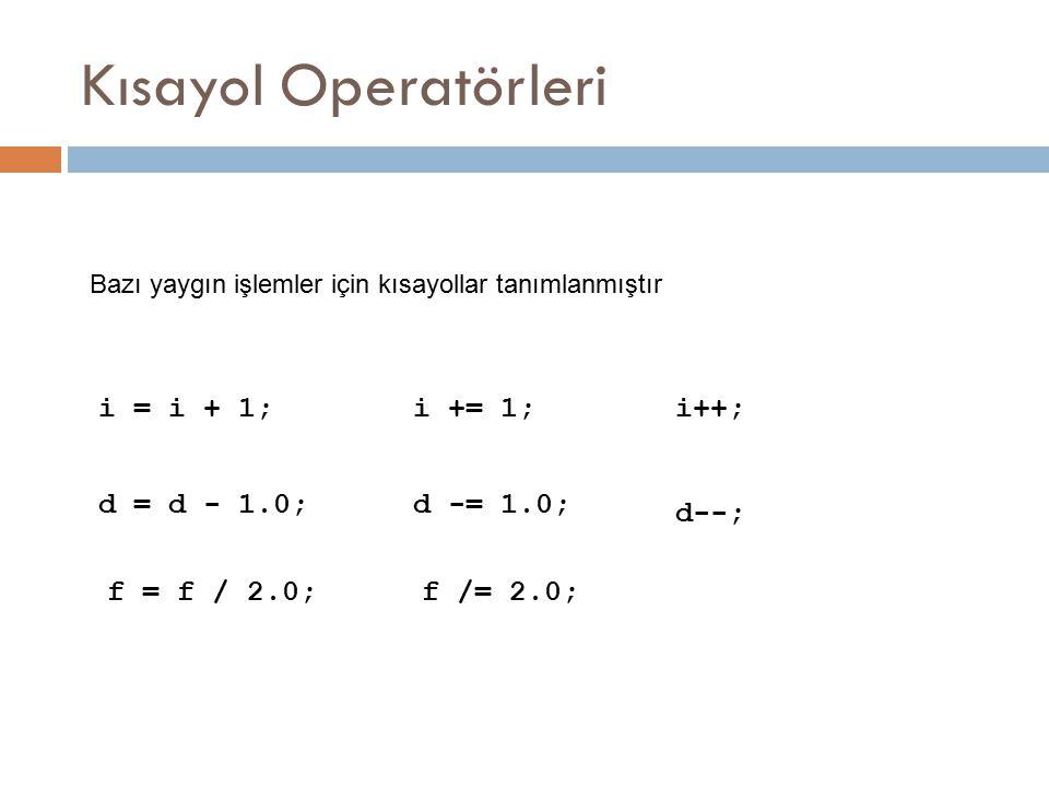 for örnek  3den 1e kadar say for(int sayac = 3; sayac >= 1; sayac--) { System.out.print( T = + sayac); System.out.println( ve sayiyor ); } System.out.println( Son! ); Çıktı: T = 3 ve sayiyor T = 2 ve sayiyor T = 1 ve sayiyor Son!