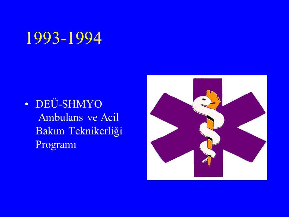 1993-1994 DEÜ-SHMYO Ambulans ve Acil Bakım Teknikerliği Programı