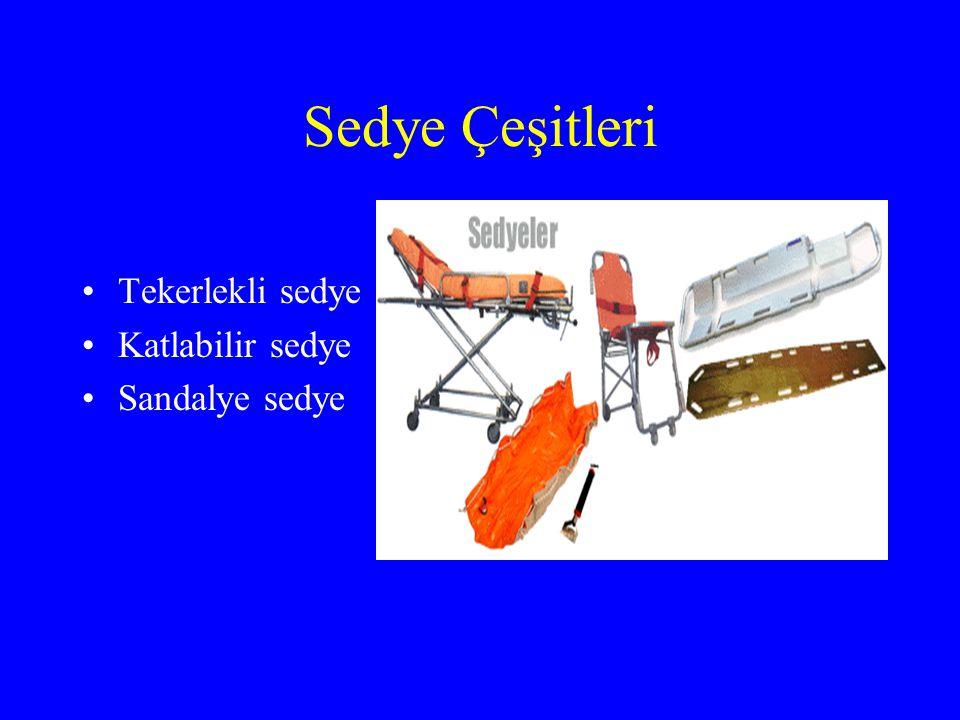 Sedye Çeşitleri Tekerlekli sedye Katlabilir sedye Sandalye sedye