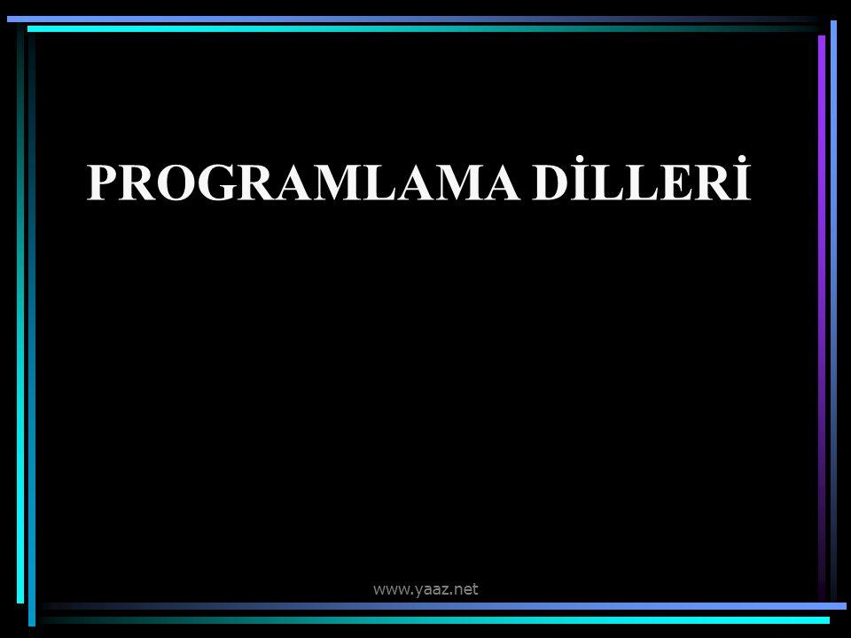 PROGRAMLAMA DİLLERİ www.yaaz.net