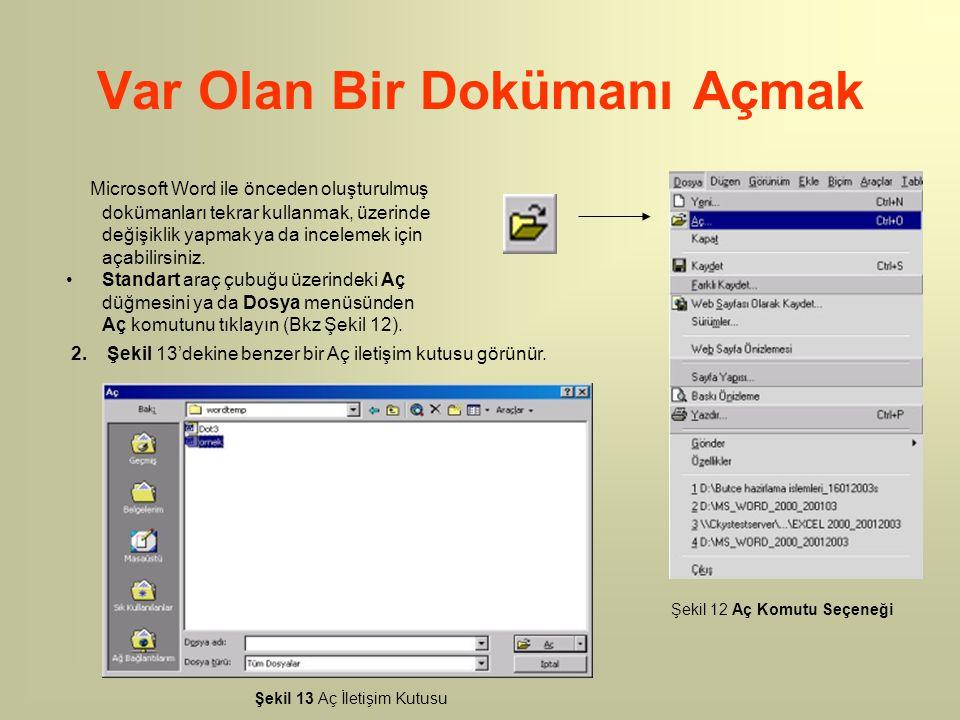 Microsoft Word ile önceden oluşturulmuş dokümanları tekrar kullanmak, üzerinde değişiklik yapmak ya da incelemek için açabilirsiniz. Standart araç çub
