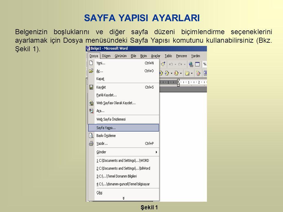 Belgenizin boşluklarını ve diğer sayfa düzeni biçimlendirme seçeneklerini ayarlamak için Dosya menüsündeki Sayfa Yapısı komutunu kullanabilirsiniz (Bk