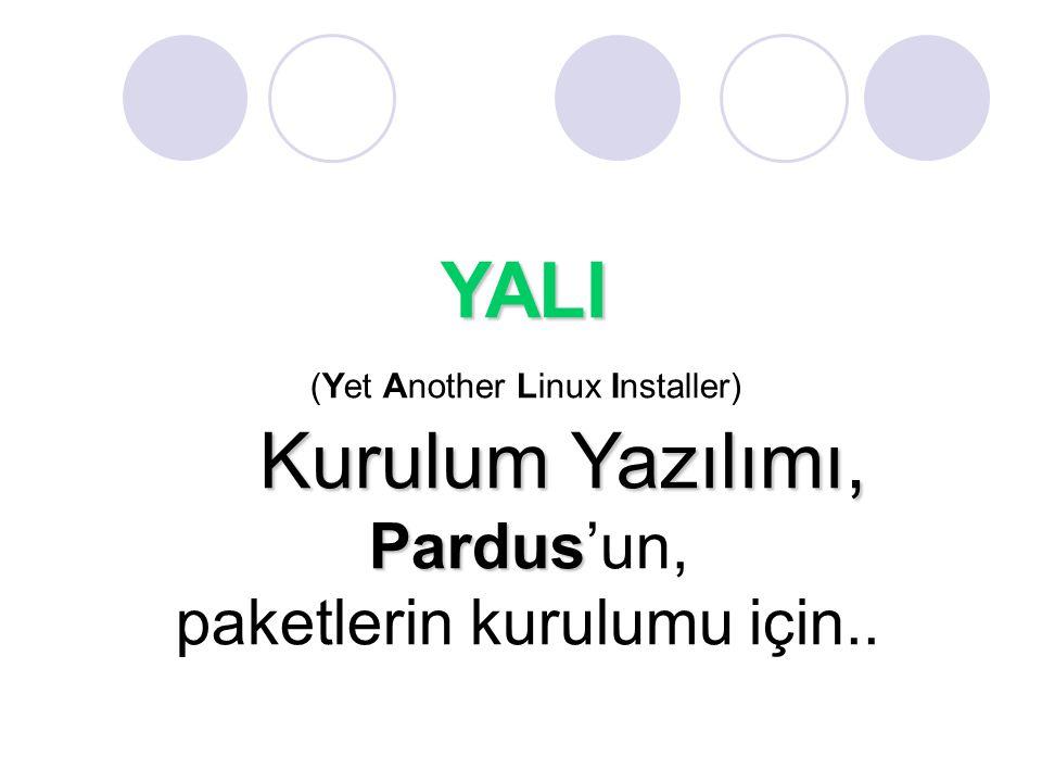 YALI (Yet Another Linux Installer) Kurulum Yazılımı, Kurulum Yazılımı, Pardus Pardus'un, paketlerin kurulumu için..