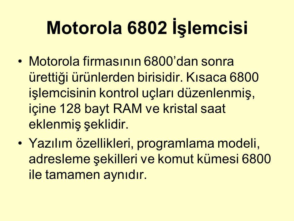 Motorola 6802 İşlemcisi Motorola firmasının 6800'dan sonra ürettiği ürünlerden birisidir. Kısaca 6800 işlemcisinin kontrol uçları düzenlenmiş, içine 1
