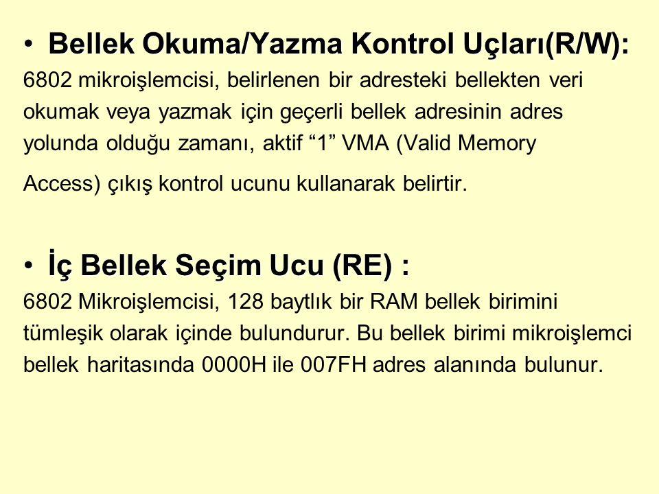Bellek Okuma/Yazma Kontrol Uçları(R/W):Bellek Okuma/Yazma Kontrol Uçları(R/W): 6802 mikroişlemcisi, belirlenen bir adresteki bellekten veri okumak vey