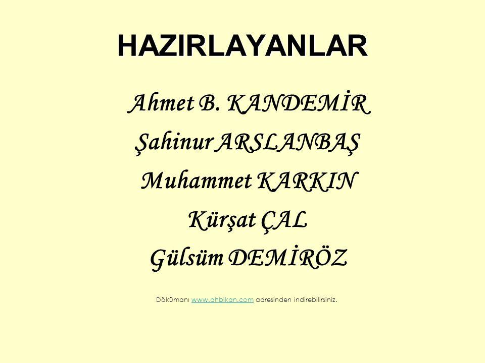 HAZIRLAYANLAR Ahmet B.