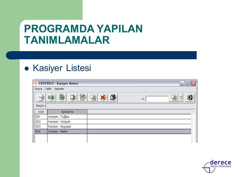 PROGRAMDA YAPILAN TANIMLAMALAR Kasiyer Listesi