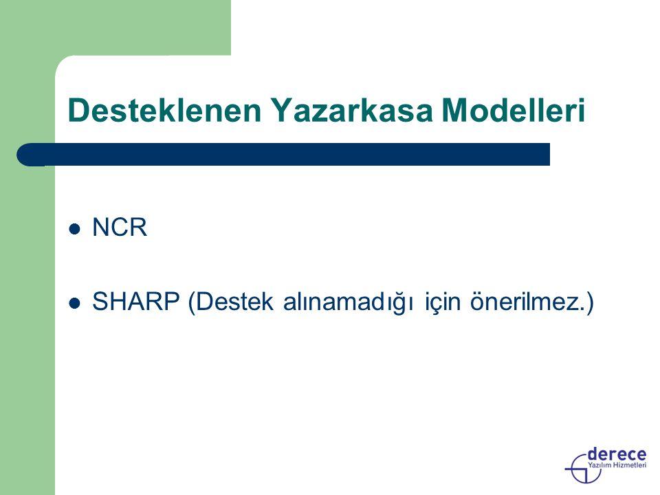 Desteklenen Yazarkasa Modelleri NCR SHARP (Destek alınamadığı için önerilmez.)