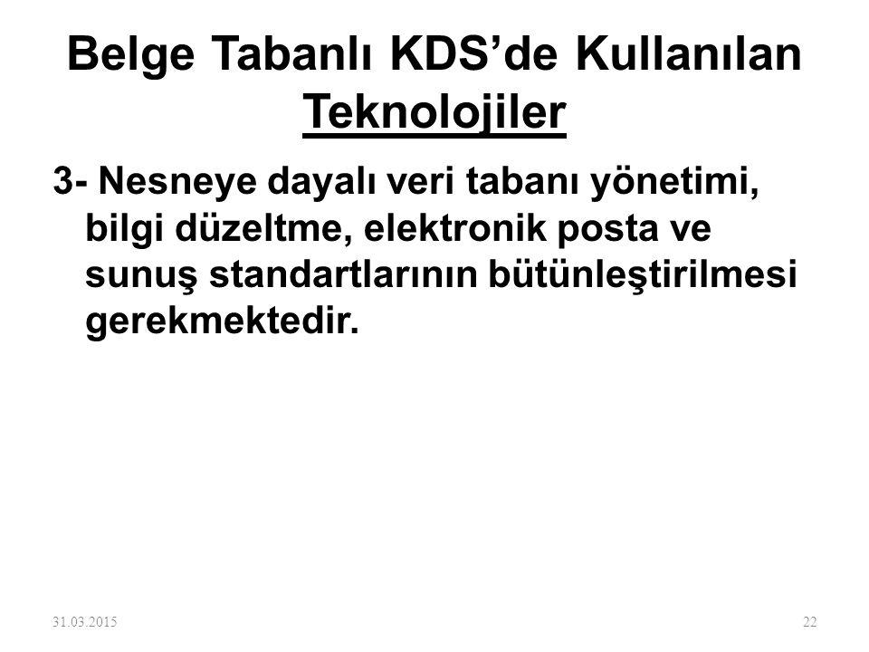 Belge Tabanlı KDS'de Kullanılan Teknolojiler 3- Nesneye dayalı veri tabanı yönetimi, bilgi düzeltme, elektronik posta ve sunuş standartlarının bütünle