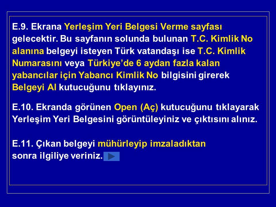 E.9. Ekrana Yerleşim Yeri Belgesi Verme sayfası gelecektir. Bu sayfanın solunda bulunan T.C. Kimlik No alanına belgeyi isteyen Türk vatandaşı ise T.C.