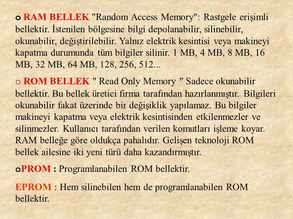 Dış Bellek Birimleri Dış Bellek Birimleri Dış Bellek Birimleri (Secondary Memory Devices - İkincil Bellek Araçları): Verilerin kalıcı olarak saklandığı yerdir.