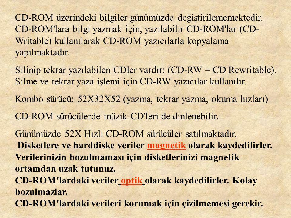 DVD-ROM Günümüzde CD-ROM'ların yerini DVD- ROMlar almaktadır.