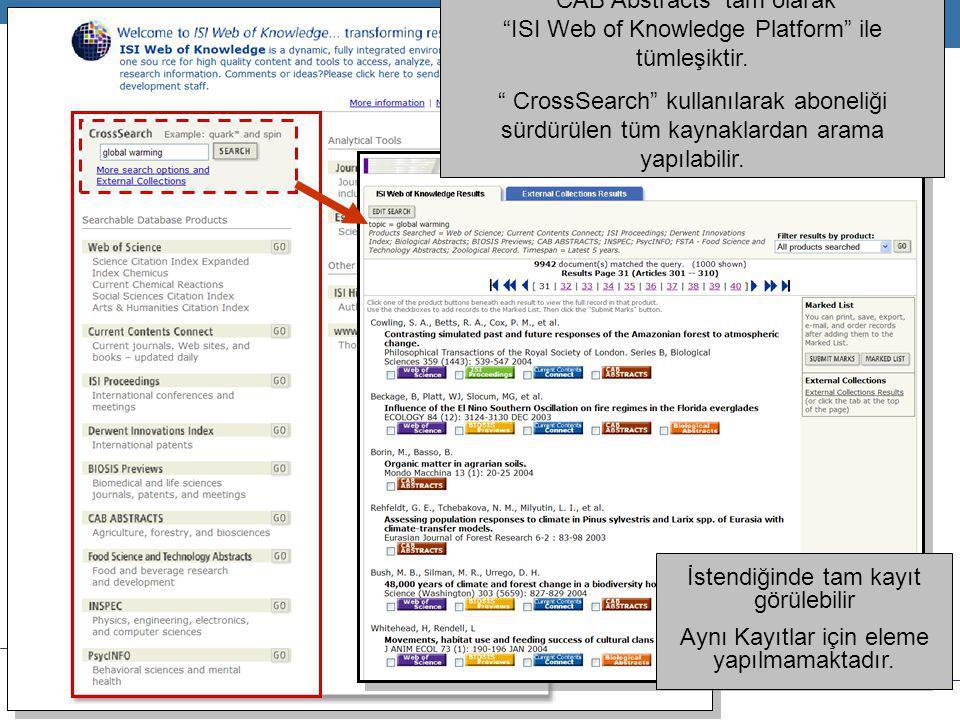 """T H O M S O N S C I E N T I F I C """"CAB Abstracts"""" tam olarak """"ISI Web of Knowledge Platform"""" ile tümleşiktir. """" CrossSearch"""" kullanılarak aboneliği sü"""