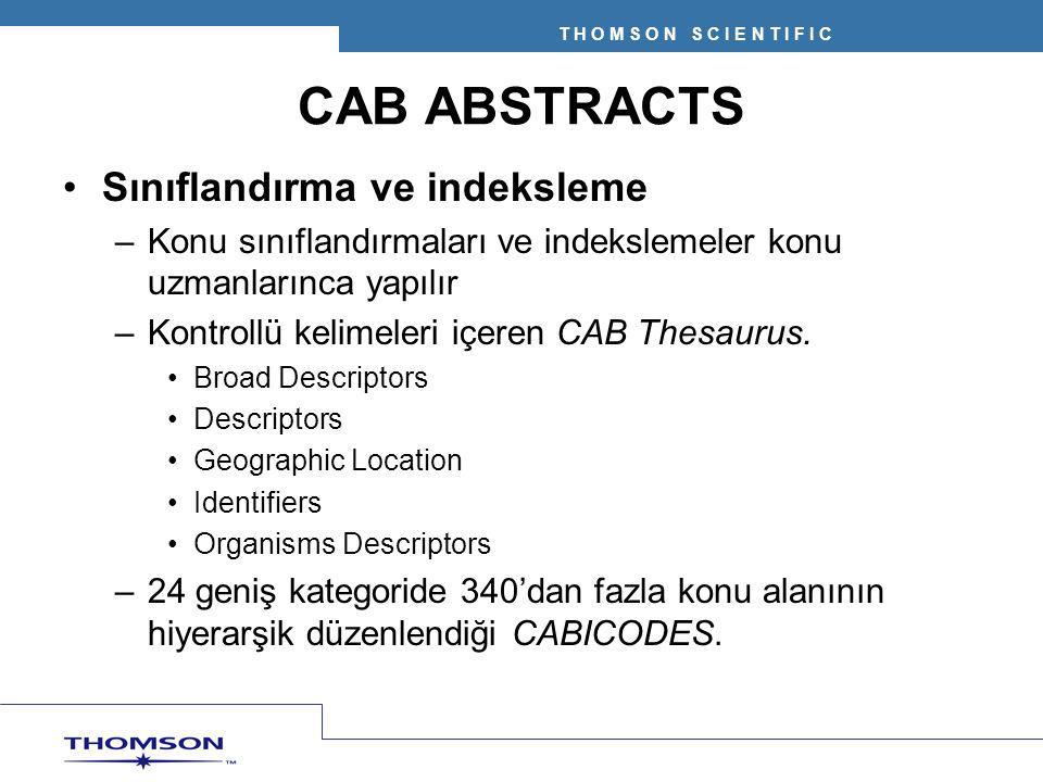 T H O M S O N S C I E N T I F I C CAB ABSTRACTS Sınıflandırma ve indeksleme –Konu sınıflandırmaları ve indekslemeler konu uzmanlarınca yapılır –Kontro