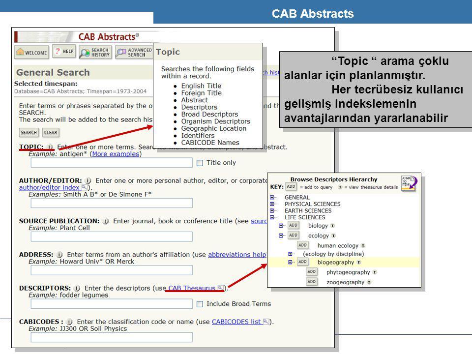 """T H O M S O N S C I E N T I F I C CAB Abstracts """"Topic """" arama çoklu alanlar için planlanmıştır. Her tecrübesiz kullanıcı gelişmiş indekslemenin avant"""