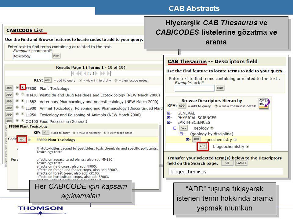 T H O M S O N S C I E N T I F I C CAB Abstracts biogeochemistry Hiyerarşik CAB Thesaurus ve CABICODES listelerine gözatma ve arama Her CABICODE için k