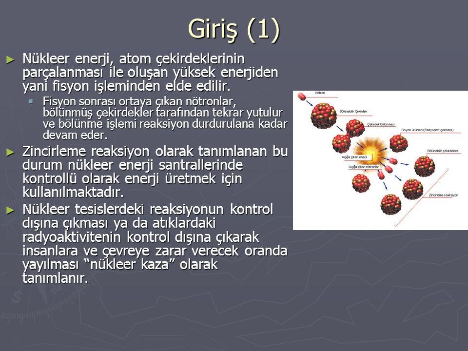 Giriş (1) ► Nükleer enerji, atom çekirdeklerinin parçalanması ile oluşan yüksek enerjiden yani fisyon işleminden elde edilir.  Fisyon sonrası ortaya